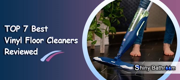 Best Vinyl Floor Cleaners